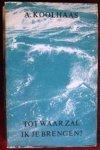 Koolhaas, A. - Tot waar zal ik je brengen- een roman over de liefde die zich afspeelttijdens een orkaan