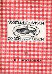 Scholte-Hoek, C.H.A. - Voortaan visch op den disch