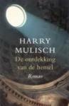 Mulisch, Harry - De ontdekking van de hemel / druk 1