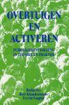 KLandermans, Bert / Seydel, Erwin - Overtuigen en activeren. Publieksbeïnvloeding in theorie en praktijk. 9023231244 / 9789023231240