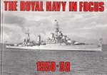 Author Unknown - The Royal Navy in Focus 1950-59