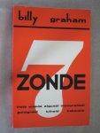 Graham, B. - 7 ZONDE - ZONDE - trots woede afgunst immoraliteit gulzigheid luiheid hebzucht