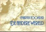 Toonder (Rotterdam, 2 mei 1912 - Laren, 27 juli 2005), Marten - 1982 - De andere wereld - Martien Toonder / 47e Boekenweek Geschenk ter gelegenheid van de Boekenweek 1982