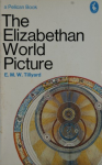 Tillyard, E.M.W. - The Elizabethan World Picture