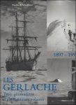 SCHELFHOUT, Charles, E, - DE GERLACHE, Trois generations d'explorateurs polaires (1897-1997)