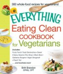 Britt Brandon - The Everything Eating Clean Cookbook for Vegetarians