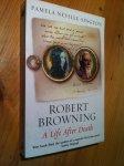 Neville-Sington, Pamela - Robert Browning -  A Life after Death