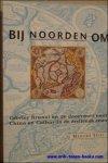 MARIEKE SPIES - BIJ NOORDEN OM: Olivier Bunel en de doorvaart naar Cina en Cathay in de zestiende eeuw