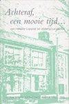Wormgoor, J.W. - Achteraf, een mooie tijd... / druk 1