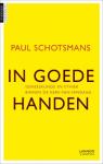 Schotsmans, Paul - In goede handen / geneeskunde en ethiek binnen de kerk van vandaag