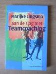 Lingsma, Marijke - A Aan de slag met teamcoaching