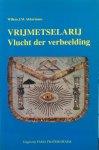Akkermans, W.J.M. - Vrijmetselarij; vlucht der verbeelding