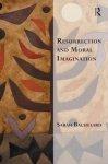 Bachelard, Sarah - Resurrection and Moral Imagination