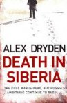 Dryden, Alex - Death in Siberia