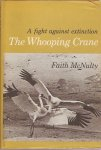 McNulty, Faith - A Fight against extinction - The Whooping Crane