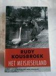 Kousbroek, Rudy - Het meisjeseiland / met een essay van Hans Ree