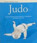Marks, Roger (met advies van Akinori Hosaka) - Stap voor stap judo; de belangrijkste judotechnieken en -oefeningen eenvoudig uitgelegd [eerder verschenen als ´Basishandboek judo´]