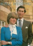 Vickers, Hugo - DEBRETT'S BOOK OF THE ROYAL WEDDING. This gloriously illustrated new book is published to commemorate the marriage of Prince Charles to Lady Diana Spencer