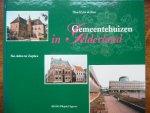 Roos, Jan de, en Thea de Roos - Gemeentehuizen in Gelderland / druk 1. Van Aalten tot Zutphen