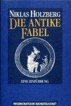Holzberg, Niklas (ds1354) - Die Antike Fabel. Eine Einführung