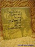 Paap, Wouter. - Literair leven in Utrecht tussen de beide wereldoorlogen.