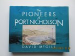 McGill, David - The Pioneers of Port Nicholson. (The Harbour of Wellington, New Zealand)