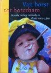 Kleintjes, Stefan - Van borst tot boterham; gezonde voeding voor baby en kleuter van 0-4 jaar