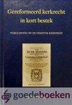 Silfhout, Ds. W. - Gereformeerd kerkrecht in kort bestek *nieuw* --- Toelichting op de Dordtse kerkorde