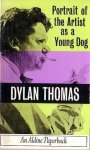 Thomas, Dylan - Seller Image Portrait of the Artist as a Young Dog