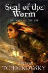 Adrian Tchaikovsky - Seal of the Worm
