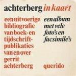 Redactie - Achterberg in kaart. Een uitvoerige bibliografie van boek- en tijdschriftpublikaties van en over Gerrit Achterberg. Een album met vele foto's en facsimile's