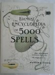 Illes, Judika - The Element Encyclopedia of 5000 Spells. The ultimate reference book for the magical arts