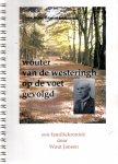 Jansen, Wout - Wouter van de Westeringh op de voet gevolgd