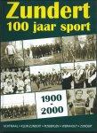 Bastaansen, Jan e.a. (samenstellers) - Zundert 100 jaar sport. 1900-2000. Achtmaal, Klein-Zundert, Rijsbergen, Wernhout, Zundert.
