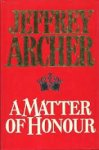 Archer, Jeffrey - A matter of honour