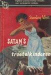 West, Stanley - Satans troetelkinderen