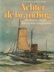 Boelmans Kranenburg, H.A.H. - Achter De Branding (De visserij van de Nederlandse Kustplaatsen), 111 pag. hardcover + stofomslag, zeer goede staat