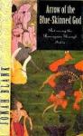 Blank, Jonah - Arrow of the blue-skinned God - Retracing the Ramayana through India