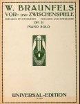 Braunfels, Walter: - Vor- und Zwischenspiele für Klavier zu zwei Händen. Op. 31