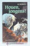 Norel, K. - Houen, jongens! --- Met een woord vooraf van drs. W.T. van Gelder, Commissaris van de Koningin in de provincie Zeeland