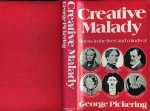 Pickering, George - Creative Malady. Illness in the Lives and Minds of Charles Darwin, Florence Nightingale, Mary Baker Eddy, Sigmund Freud, Marcel Proust, Elizabeth Barrett Browning.