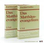 Gnilka, Joachim. - Das Matthäusevangelium. Kommentar zu Kap. 1,1 - 13,58. und Kommentar zu Kap. 14,1 - 28,20 und Einleitungsfragen. (2 volumes).