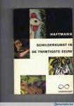 Haftmann Werner. - Schilderkunst in de twintigste eeuw.