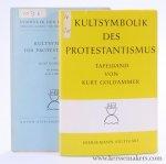 Goldammer , Kurt. - Kultsymbolik des Protestantismus. Mit Anhang: Symbolik des Protestantischen Kirchengebäudes von Klaus Wessel & Tafelband mit 107 Abbildungen. [ 2 volumes ].