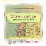 Hartingsveldt - Moree, Andrea van - Brieven voor jou, deel 7 *nieuw* nu van € 14,90 voor --- Bijbellezen met kinderen, deel 6 1 & 2 Timotheus en Titus