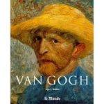 Ingo F. Walther - Vincent Van Gogh 1853-1890 visie en werkelijkheid
