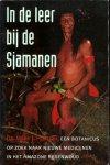Dr. Mark J.Plotkin - In de leer bij de Sjamanen, Een botanicus op zoek naar nieuwe medicijnen in het Amazone regenwoud