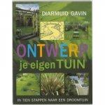 Gavin, Diarmuid - Ontwerp je eigen tuin