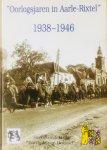 """Barten-Schakenraad, Jacqueline.  Barten, Louis.  Berniers, Piet. e.a. - Oorlogsjaren in Aarle-Rixtel 1938-1946. Samengesteld ter gelegenheid van """"50 jaar bevrijding Aarle-Rixtel""""."""