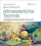 Finkenwirth, Bernd - Altmeisterliche Technik / Zeitgenössische Kunst